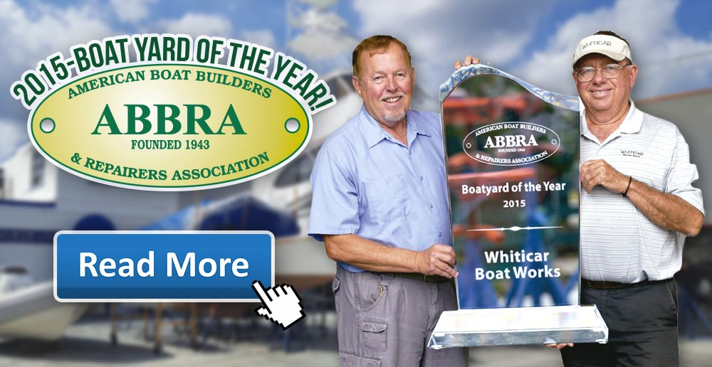 Whiticar Boat Works of Stuart, Florida Named Boatyard of the Year by the American Boat Builders & Repairers Association